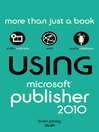 Using Microsoft Publisher 2010 (eBook)